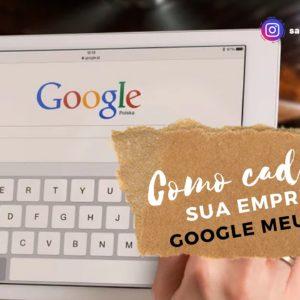 Como cadastrar sua empresa no Google meu Negócio